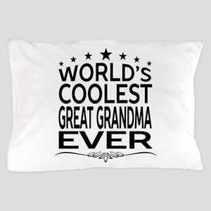 WORLD'S COOLEST GREAT GRANDMA EVER Pillow Case
