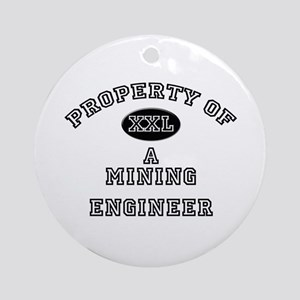 Property of a Mining Engineer Ornament (Round)