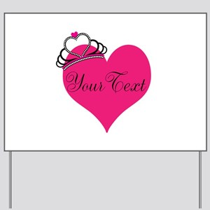 Personalizable Pink Heart with Crown Yard Sign