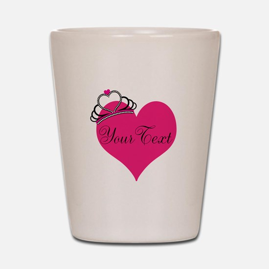Personalizable Pink Heart with Crown Shot Glass