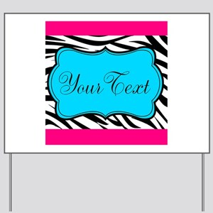 Personalizable Teal Hot Pink Zebra Yard Sign