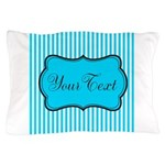 Personalizable Teal and White Pillow Case