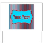Personalizable Teal and Red Stripes Yard Sign