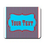 Personalizable Teal and Red Stripes Mousepad