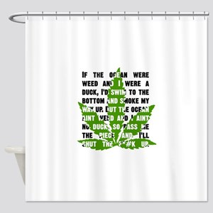 Weed Poem Shower Curtain