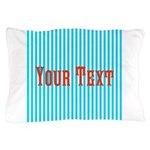 Personalizable Red on Teal Stripes Pillow Case
