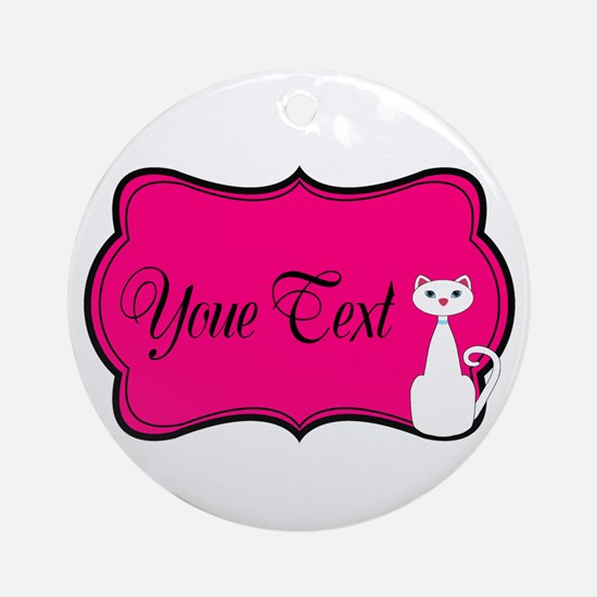 Personalizable White Cat on Hot Pink Round Ornamen
