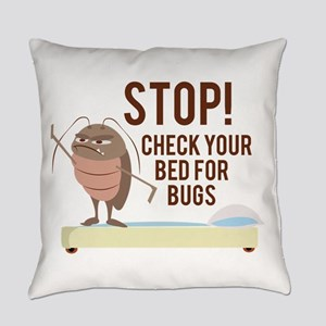 Stop! Check For Bed Bugs Everyday Pillow