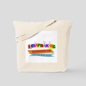 SCRAPBOOKING REMINDS US LIFE HAS BEEN GOO Tote Bag