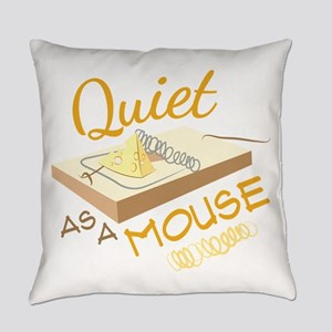 Quiet As A Mouse Everyday Pillow