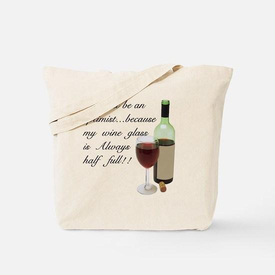 Wine Glass Half Full Optimist Tote Bag