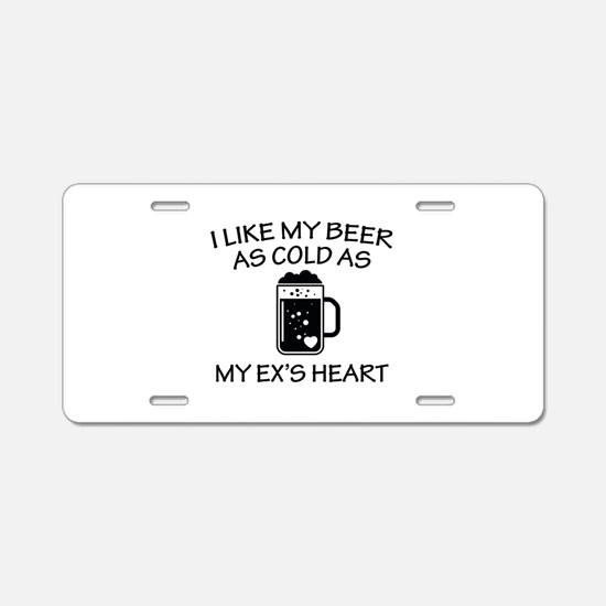 As Cold As My Ex's Heart Aluminum License Plate