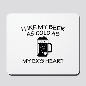 As Cold As My Ex's Heart Mousepad