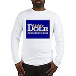 LIDDY DOLE PRESIDENT 2008 Long Sleeve T-Shirt