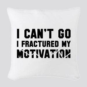 I Can't Go Woven Throw Pillow