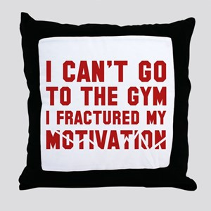 I Can't Go To The Gym Throw Pillow