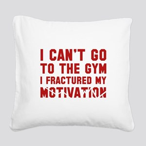 I Can't Go To The Gym Square Canvas Pillow