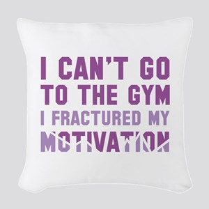 I Can't Go To The Gym Woven Throw Pillow