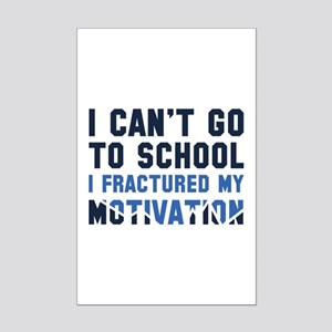 I Can't Go To School Mini Poster Print