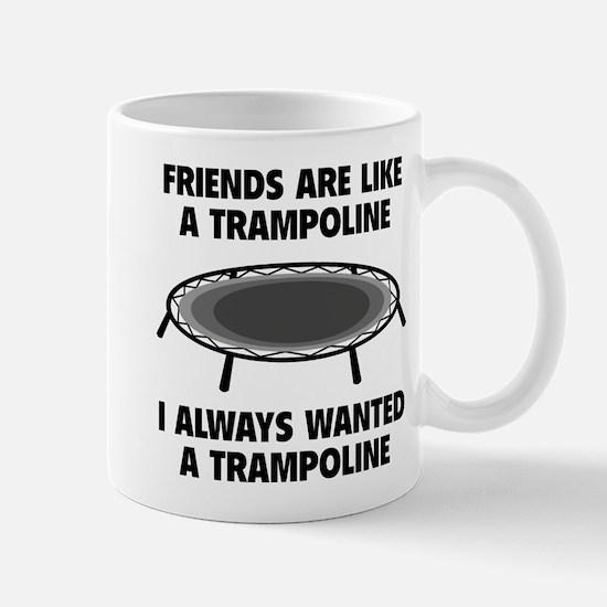 Friends Are Like A Trampoline Mug