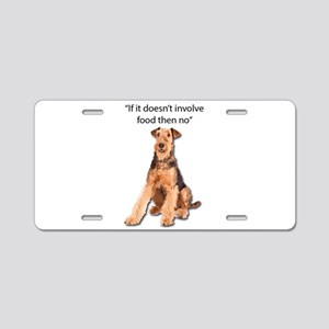 Greedy Airedale in it for t Aluminum License Plate