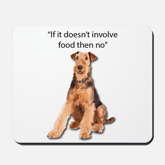 Greedy Airedale in it for the Food Mousepad