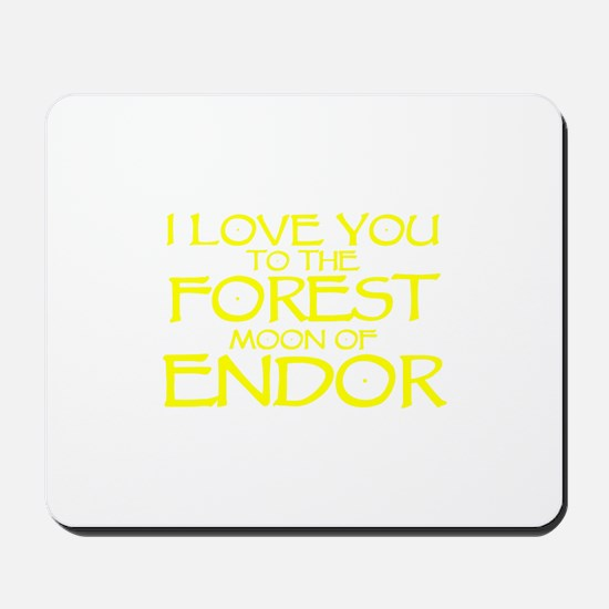 I LOVE YOU TO THE FOREST MOON OF ENDOR Mousepad