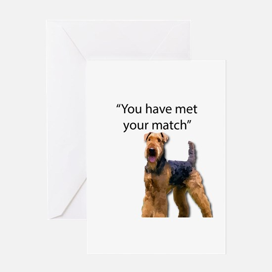 Airedale Terrier Says You've Met Yo Greeting Cards