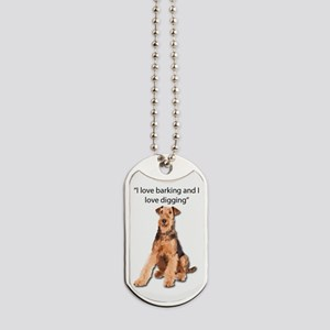 Airedales love barking and digging Dog Tags