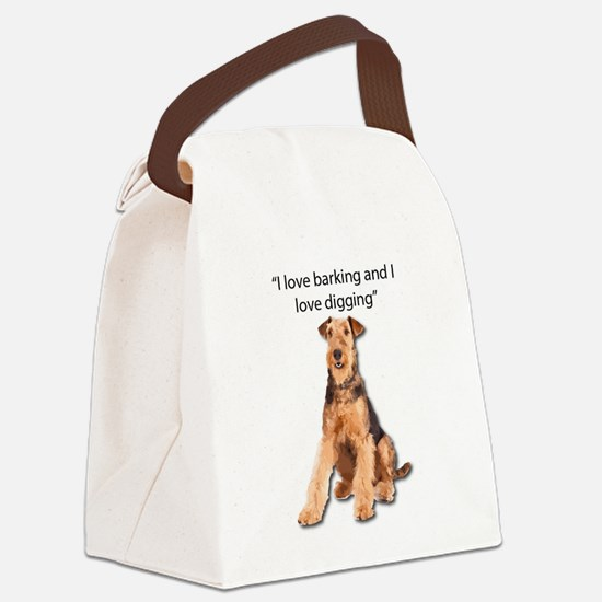 Airedales love barking and diggin Canvas Lunch Bag