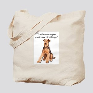 Airedales: Why you can't have nice things Tote Bag