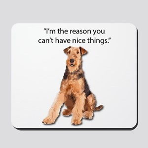 Airedales: Why you can't have nice thing Mousepad