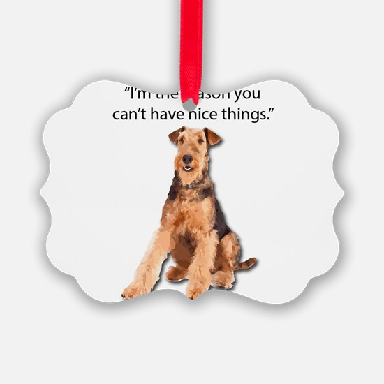 Airedales: Why you can't have nic Ornament