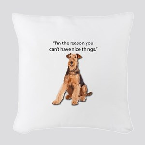 Airedales: Why you can't have Woven Throw Pillow
