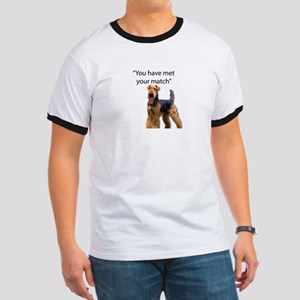 Airedale Terrier Says You've Met Your Matc T-Shirt