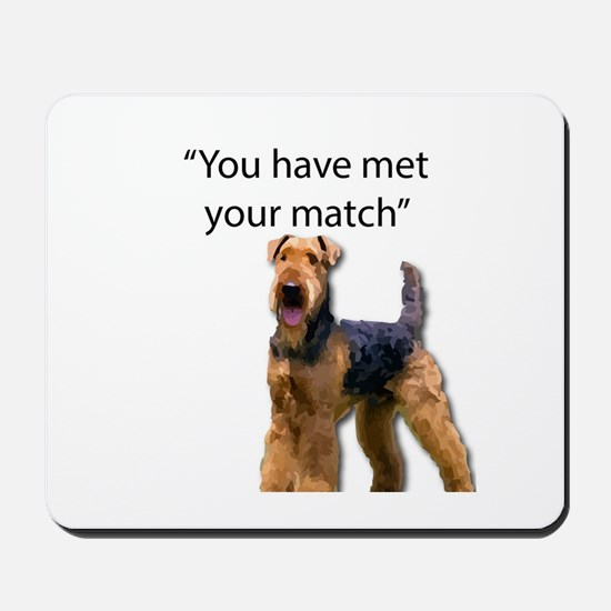 Airedale Terrier Says You've Met Your Ma Mousepad