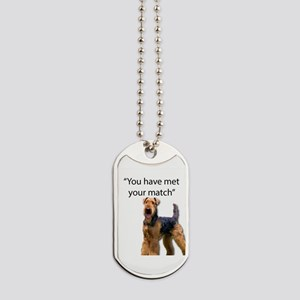Airedale Terrier Says You've Met Your Mat Dog Tags