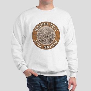 roundtuit.png Sweatshirt