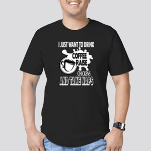 I Want To Drink Coffee And Raise Chickens T-Shirt