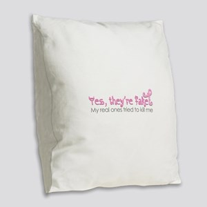 Yes, Theyre fake.... Burlap Throw Pillow