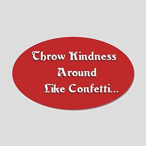 Throw Kindness Around Wall Decal