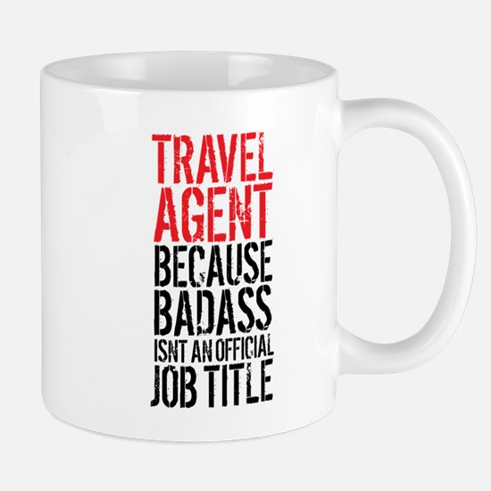 Badass Travel Agent Mugs