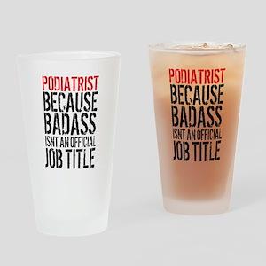 Badass Podiatrist Drinking Glass