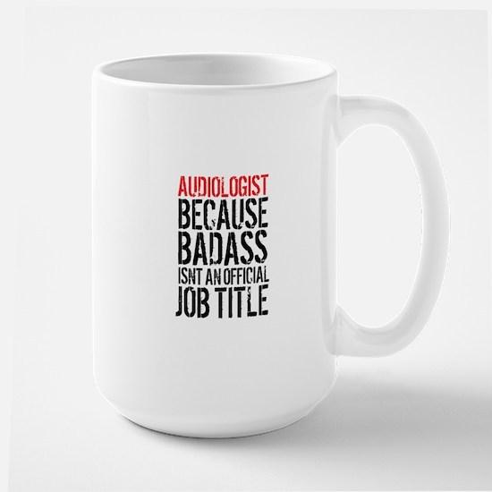 Audiologist Badass Mugs