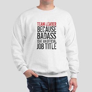 Badass Team Leader Sweatshirt