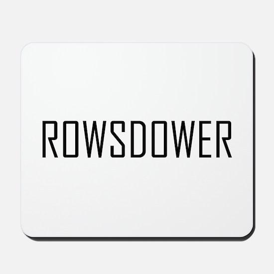 Rowsdower Mousepad