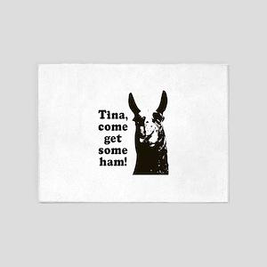 Tina come get some ham! 5'x7'Area Rug