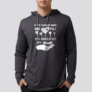 If You Think My Hands Are Full Long Sleeve T-Shirt