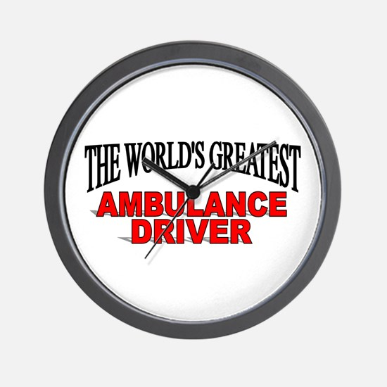 """The World's Greatest Ambulance Driver"" Wall Clock"