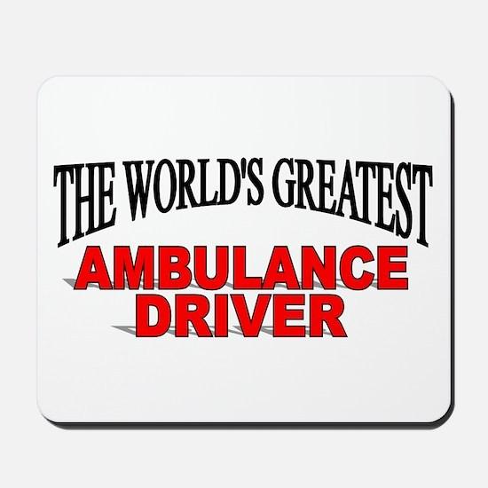 """The World's Greatest Ambulance Driver"" Mousepad"